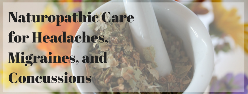 naturopathic care for headaches, migraines, and concussions